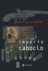 IMPÉRIO CABOCLO: ROMANCE (edição esgotada)