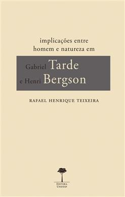 Implicações entre Homem e Natureza em Gabriel Tarde e Henri Bergson
