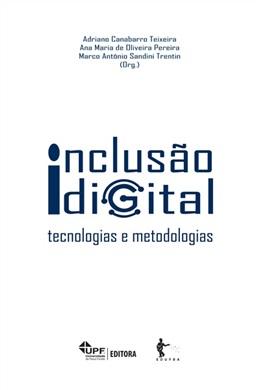 Inclusão digital: tecnologias e metodologias
