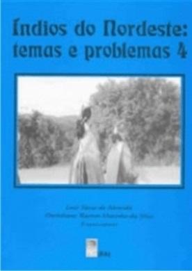 Índios do Nordeste Temas e Problemas 4