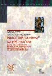 Índios Tupi-Guarani na pré-história (COLEÇÃO NORDESTINA)