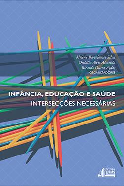 Infância, Educação e Saúde: Intersecções Necessárias