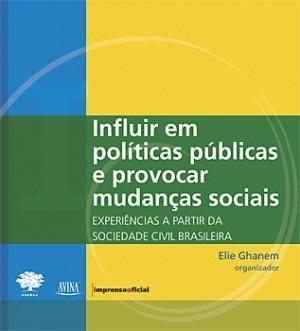 Influir em políticas públicas e provocar mudanças sociais - Imprensa Social