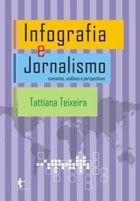 Infografia e Jornalismo: conceitos, análises e perspectivas