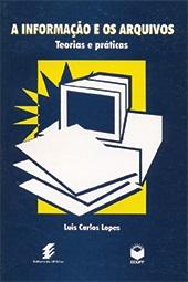 Informação e os arquivos - teorias e práticas, A
