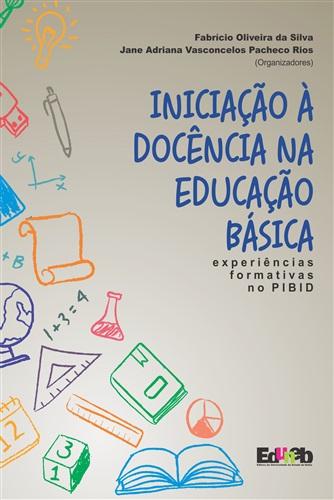 Iniciação à Docência na Educação Básica: Experiências Formativas no PIBID