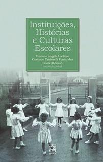 Instituições, Histórias e Culturas Escolares