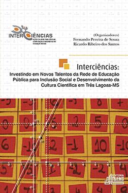 Interciências: Investindo em Novos Talentos da Rede de Educação Pública para Inclusão Social e Desenvolvimento da Cultura Científica em Três Lagoas-MS