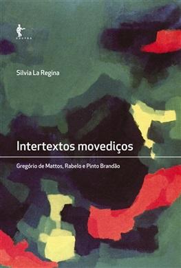 Intertextos movediços: Gregório de Matos, Rabelo e Pinto Brandão