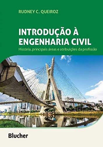 Introdução à Engenharia Civil: História, Principais áreas e Atribuições da Profissão