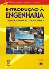 INTRODUÇÃO À ENGENHARIA: CONCEITOS, FERRAMENTAS E COMPORTAMENTOS (edição esgotada)