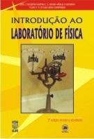 INTRODUÇÃO AO LABORATÓRIO DE FÍSICA (edição esgotada)