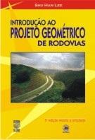 INTRODUÇÃO AO PROJETO GEOMÉTRICO DE RODOVIAS (edição esgotada)