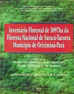 INVENTÁRIO FLORESTAL DE 3097ha DA FLORESTA NACIONAL DE SARACÁ-TACUERA MUNICÍPIO DE ORIXIMINÁ-PARÁ.