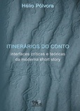 Itinerários do conto - interfaces críticas e teóricas da moderna short story