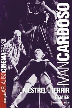 Ivan Cardoso (Coleção Aplauso - Cinema Perfil)