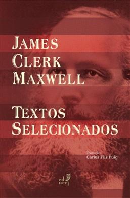 James Clerk Maxwell – Textos selecionados