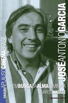 José Antonio Garcia (Coleção Aplauso - Cinema Brasil)