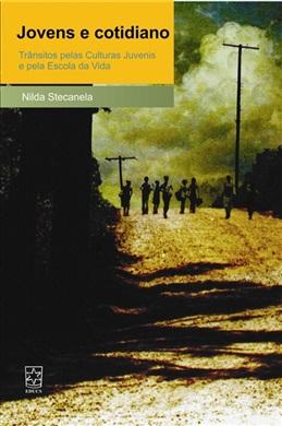 Jovens e cotidiano: trânsitos pelas culturas juvenis e pela escola da vida
