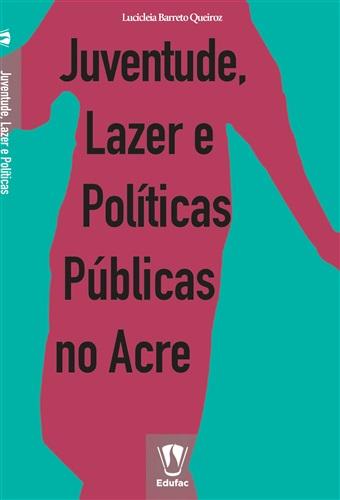 Juventude, lazer e políticas públicas no Acre