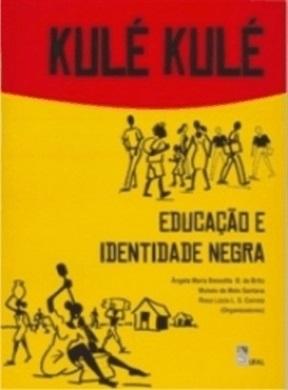 Kulé Kulé: Educação e Identidade Negra