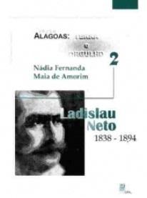 Ladislau Neto: 1838-1894