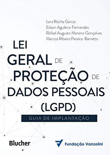 Lei Geral de Proteção de Dados (LGPD): Guia de Implantação