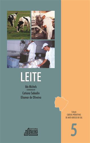 Leite - Coleção Cadeias Produtivas de Mato Grosso do Sul
