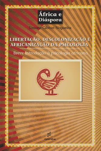 Libertação, descolonização e africanização da psicologia: breve introdução à psicologia africana