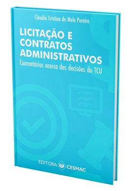 Licitação e contratos administrativos: comentários acerca das decisões do TCU