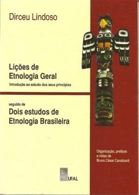 Lições de Etnologia Geral (Seguido de Dois estudos de Etnologia Brasileira)