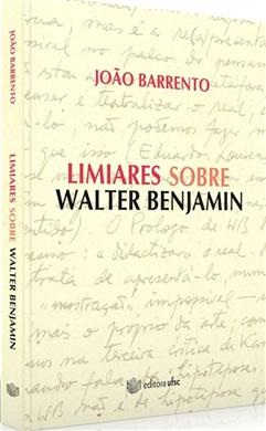 Limiares sobre Walter Benjamin (edição esgotada)