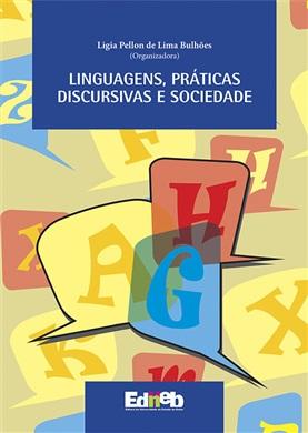 LINGUAGENS, PRÁTICAS DISCURSIVAS E SOCIEDADE