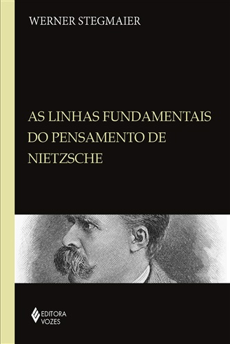 As linhas fundamentais do pensamento de Nietzsche