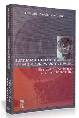 Literatura e psicanálise: Ernesto Sábato e a melancolia