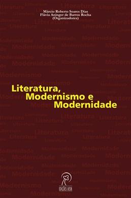 Literatura, modernismo e modernidade