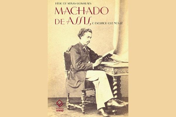 Livro da Editora Unesp mapeia reações da obra de Machado de Assis no Brasil