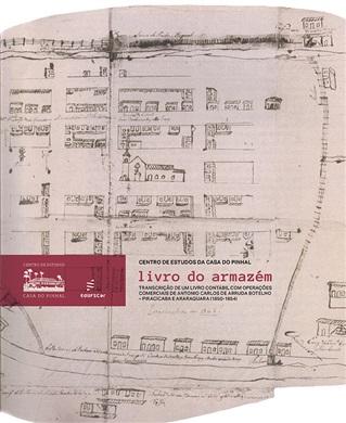 Livro do Armazém: transcrição de um livro contábil com operações comerciais de Antonio Carlos de Arruda Botelho – Piracicaba e Araraquara (1850-1854)