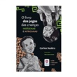 Livro Jogos Crianças Indígenas e Africanas - Estrela Cultural