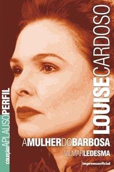 Louise Cardoso (Coleção Aplauso - Perfil)