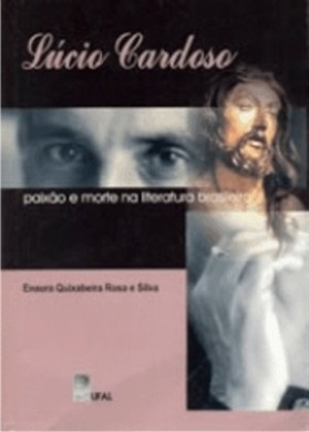 Lúcio Cardoso: paixão e morte na literatura brasileira