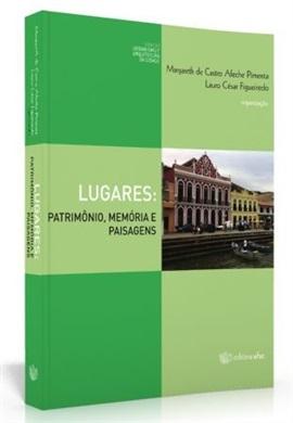 LUGARES: PATRIMÔNIO, MEMÓRIA E PAISAGENS
