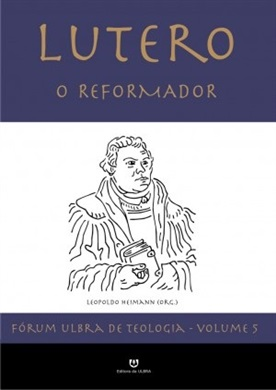 Lutero - O Reformador