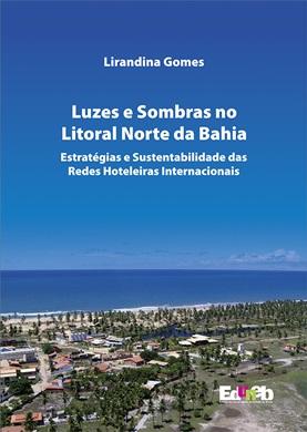 LUZES E SOMBRAS NO LITORAL NORTE DA BAHIA estratégias e sustentabilidade das redes hoteleiras internacionais