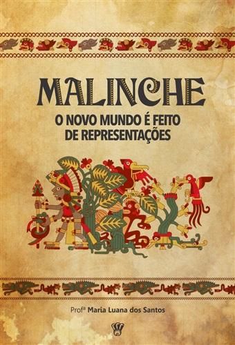 """Malinche: o """"novo mundo"""" é feito de representações"""