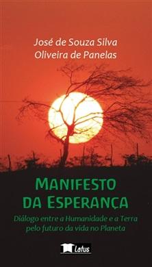 MANIFESTO DA ESPERANÇA  - DIÁLOGO ENTRE A HUMANIDADE E A TERRA PELO FUTURO DA VIDA NO PLANETA