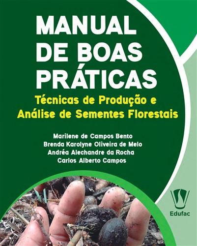 Manual de boas práticas: técnicas de produção e análise de sementes florestais