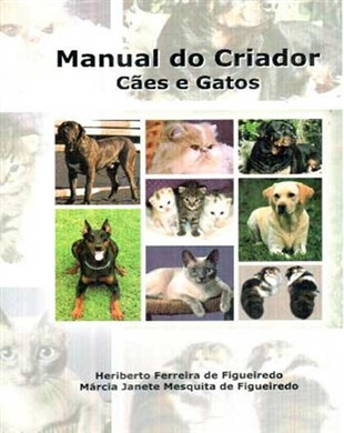 MANUAL DO CRIADOR, CÃES E GATOS