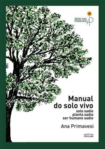 Manual do solo vivo – solo sadio, planta sadia, ser humano sadio