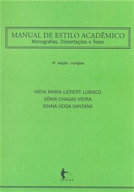 Manual de estilo acadêmico: monografias, dissertações e teses